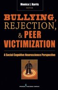 Bullying, Rejection, & Peer Victimization