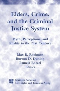 Elders, Crime, and the Criminal Justice System