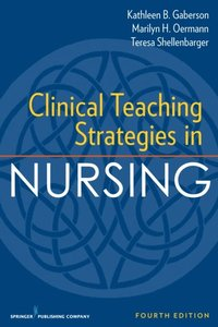 Read clinical teaching strategies in nursing fourth edition.