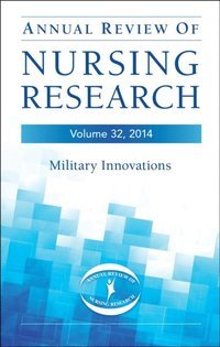 Annual Review of Nursing Research, Volume 32, 2014