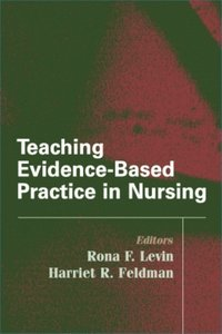 Teaching Evidence-Based Practice in Nursing