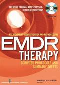 Eye Movement Desensitization and Reprocessing (Emdr) Scripted Protocols: Treating Trauma- And Stressor-Related Conditions