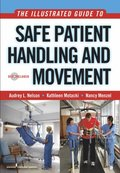 Illustrated Guide to Safe Patient Handling and Movement