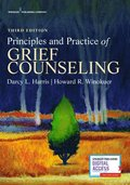 Principles and Practice of Grief Counseling, Third Edition