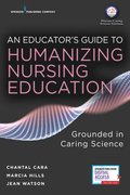 Educator's Guide to Humanizing Nursing Education