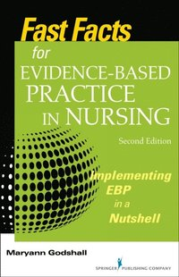 Fast Facts for Evidence-Based Practice in Nursing, Second Edition