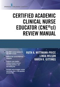 Certified Academic Clinical Nurse Educator (CNE(R)cl) Review Manual