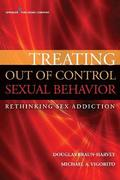 Treating Out of Control Sexual Behavior