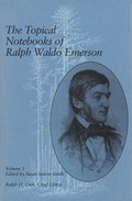 The Topical Notebooks of Ralph Waldo Emerson v. 1