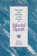 Vocation and Identity in the Fiction of Muriel Spark
