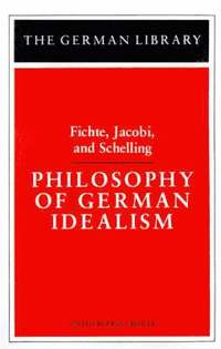 The Philosophy of German Idealism