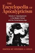 The Encyclopedia of Apocalypticism: v. 3 Apocalypticism in the Modern Period and the Contemporary Age