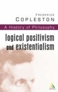 History of Philosophy: Vol 11 Logical Positivism and Existentialism