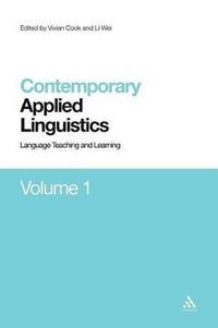 Contemporary Applied Linguistics: v. 1 Language Teaching and Learning