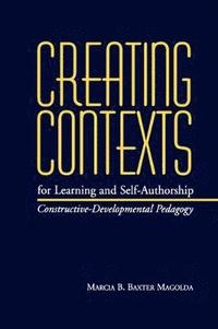 Creating Contexts For Learning &; Self-Authorship
