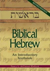 Biblical Hebrew: An Introductory Textbook