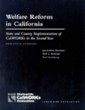 Welfare Reform in California: State and County Implementation of CalWORKs in the Second Year-executive Summary