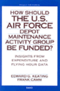 How Should the U.S. Air Force Depot Maintenance Activity Group be Funded?