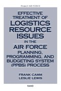 Effective Treatment of Logistics Resource Issues in the Air Force Planning, Programming and Budgeting System (PPBS) Process