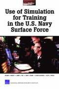 Use of Simulation for Training in the U.S. Navy Surface Force: MR-1770-NAVY