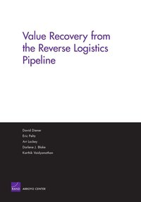 Value Recovery from the Reverse Logistics Pipeline