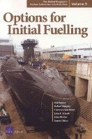 The United Kingdom's Nuclear Submarine Industrial Base: v. 3 Options for Initial Fuelling
