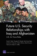 Future U.S. Security Relationship with Iraq and Afghanistan