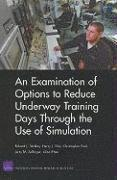 An Examination of Options to Reduce Underway Training Days Through the Use of Simulation