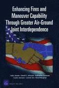 Enhancing Fires and Maneuver Capability Through Greater Air-ground Joint Interdependence