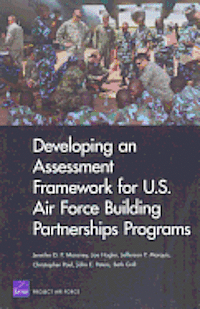 Developing an Assessment Framework for U.S. Air Force Building Partnerships Programs