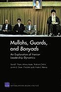 Mullahs, Guards, and Bonyads: an Exploration of Iranian Leadership Dynamics