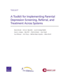 A Toolkit for Implementing Parental Depression Screening, Referral, and Treatment Across Systems