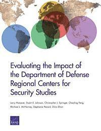 Evaluating the Impact of the Department of Defense Regional Centers for Security Studies