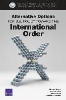 Alternative Options for U.S. Policy Toward the International Order