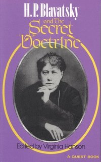 H. P. Blavatsky and the Secret Doctirne