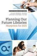 Planning Our Future Libraries