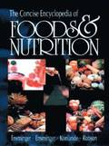 The Concise Encyclopedia of Foods &; Nutrition