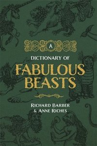A Dictionary of Fabulous Beasts