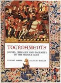 Tournaments - Jousts, Chivalry and Pageants in the Middle Ages