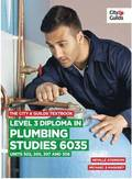 The City &; Guilds Textbook: Level 3 Diploma in Plumbing Studies 6035 Units 305, 306, 307, 308