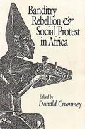 Banditry, Rebellion and Social Protest in Africa