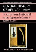 General History of Africa volume 5 (pbk abridged - Africa from the 16th to the 18th Century