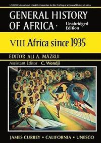 General History of Africa volume 8 (pbk unabridg - Africa since 1935