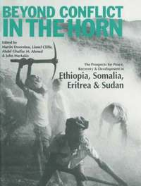 Beyond Conflict in the Horn - The Prospects for Peace, Recovery and Development in Ethiopia, Eritrea, Somalia and Sudan