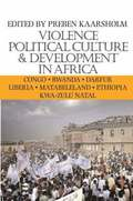 Violence, Political Culture and Development in Africa