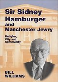 Sir Sidney Hamburger and Manchester Jewry