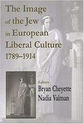 The Image of the Jew in European Liberal Culture, 1789 - 1914