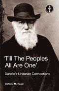 'Till The Peoples All Are One' Darwin's Unitarian Connections