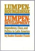 Lumpenbourgeoisie and Lumpendevelopment