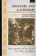 Hunters and Gatherers: Volume 1 History, Evolution and Social Change
